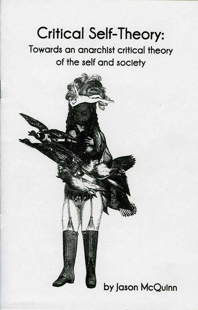 E17 Critical Self-Theory: Towards an anarchist critical theory of the self and society, by Jason McQuinn