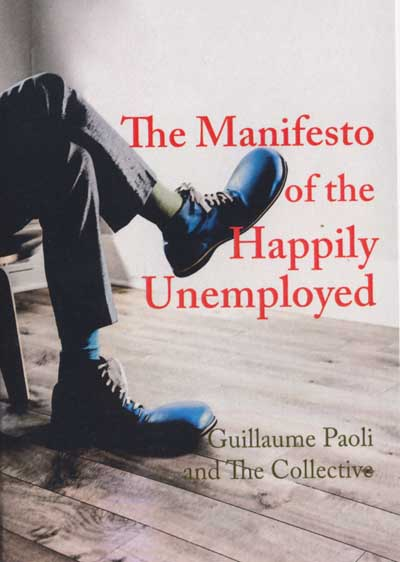 94 The Manifesto of the Happily Unemployed, by Guillaume Paoli and The Collective