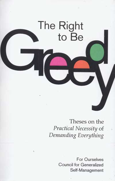 97 The Right to Be Greedy: Theses on the Practical Necessity of Demanding Everything, by For Ourselves Council for Generalized Self-Management