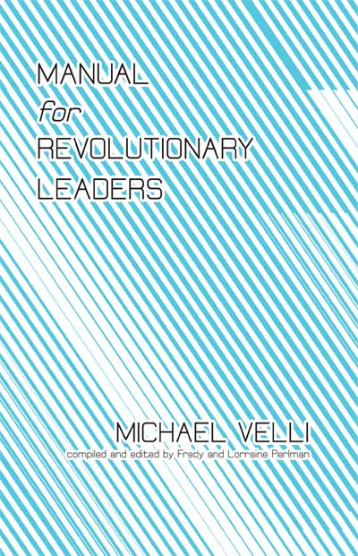 99 Manual for Revolutionary Leaders, by Michael Velli
