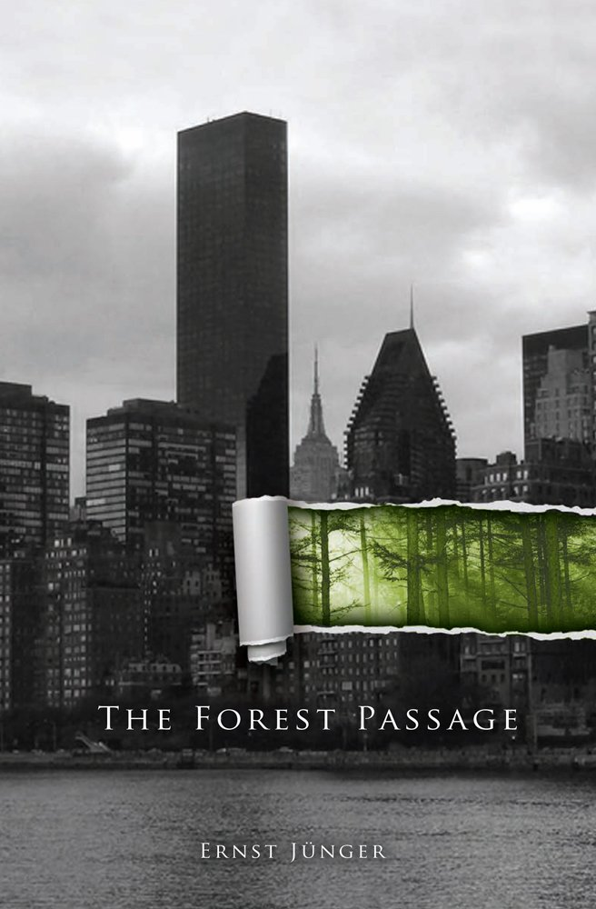 472 The Forest Passage 31-34, by Ernst Junger
