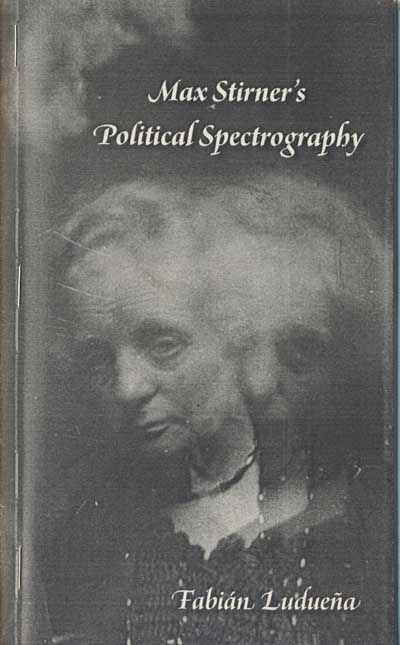 382 Max Stirner's Political Spectrography, Intro. by Alejandro deAcosta