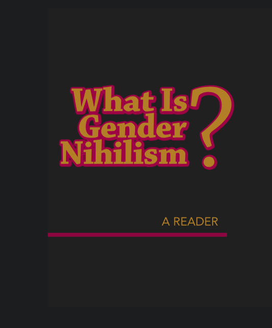 325 Gender Nihilism, by Aidan Rowe