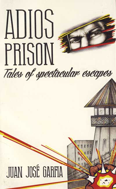 286 Adios Prison: A Rope & a Motorbike, by Juan Jose Garfia