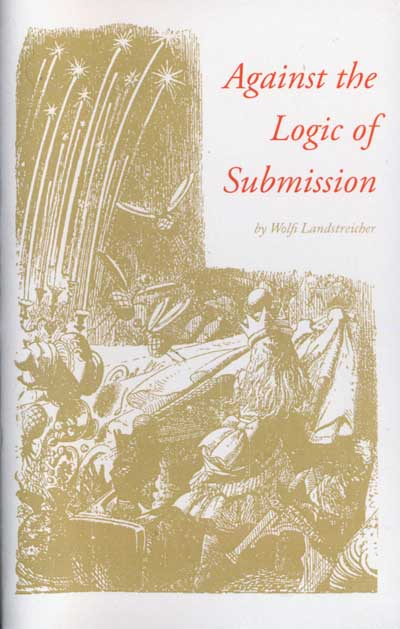 373 Against the Logic of Submission 2, by Wolfi Landstreicher