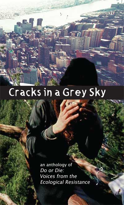 249 Intro. to Cracks In a Grey Sky, Do or Die: Voices from the Ecological Resistance