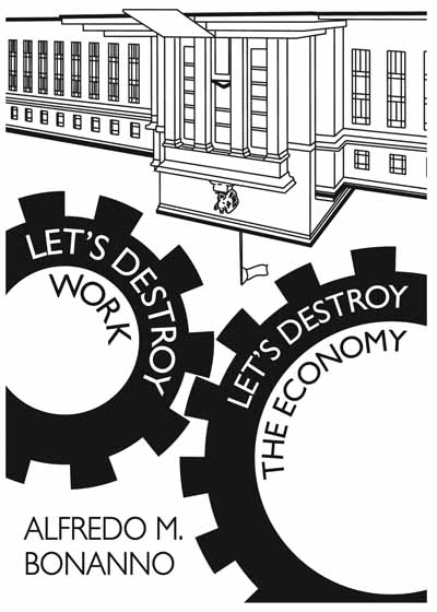 140 Let's Destroy Work, by Alfredo Bonanno