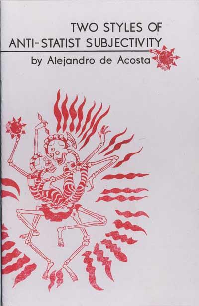 640 Two Styles of Anti-Statist Subjectivity, by Alejandro de Acosta